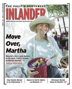 Move Over, Martha: Moscow's Mary Jane Butters is the West Coast's Answer to Martha Stewart. From the Pacific Northwest Inlander, Sept. 26, 2002.